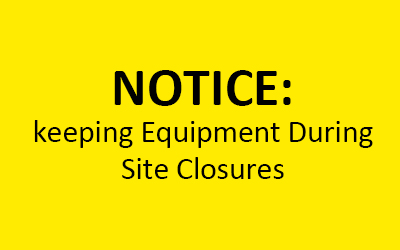 Advice on keeping equipment during site closures